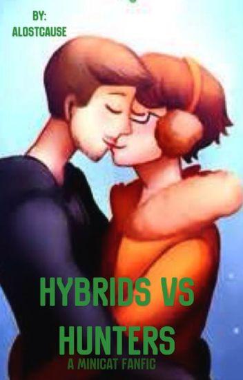 Hybrids Vs Hunters ~MiniCat