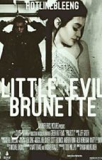 Little Evil Brunette [Handsome Bastrard pt. 2] :: jb #Wattys2016 by HotlineBleeng