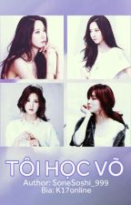 |Longfic| YoonHyun - Tôi học võ by SoneSoshi_999