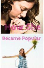 How She Became Popular by randomjbmp