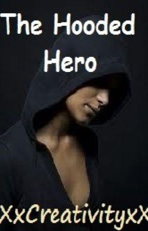The Hooded Hero by XxCreativityxX