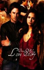 A Damon & Elena Love Story (VD Fan Fic) {ON HOLD} by UniCupcake