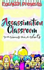 Assassination Classroom Various One-shots by Itochi331