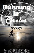 Running in Circles (BOYXBOY) by xCOOKIExCRUMBSx