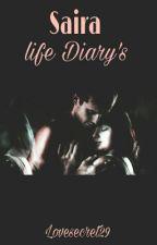 Saira life Diary's by lovesecret29