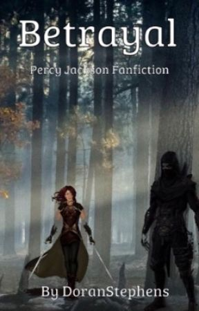 Betrayal (Percy Jackson fanfiction) - Chapter 7 - Wattpad