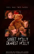 Sweet molly Dearest holly (COMPLETE)  by ESJ1004