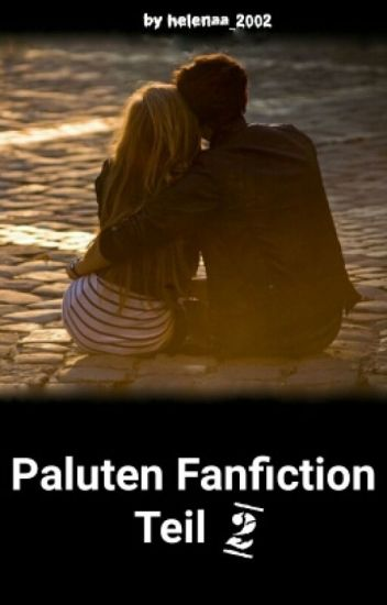 Paluten Fanfiction Teil 2