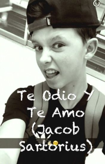 Te Odio Y Te Amo (Jacob Sartorius)