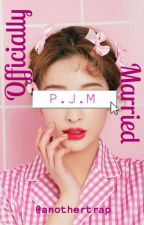 ⭕Officially Married [Park Jimin] ✔ by cheesechim