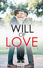 Will of Love(boyxboy)(Complete) by Henry_1998