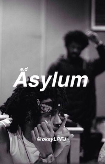 Asylum || e.d