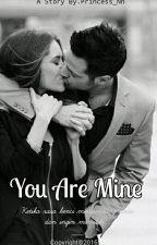 You Are Mine by Princess_Nn