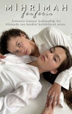 MİHRİMAH by tubaaa7