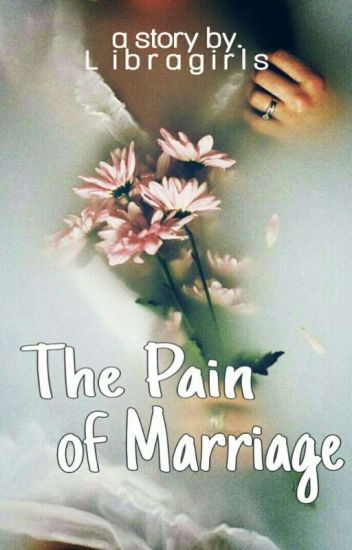 The Pain of Marriage