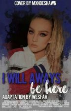 I will always be here ÷ jerrie by wesfav