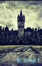 The Haunted Palace  by Jemalina_1