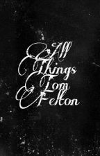 All Things Tom Felton. by KingJellyJam