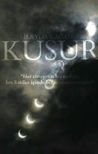KUSUR by ilaydakgn