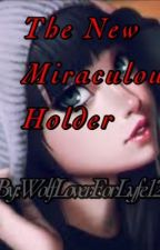 The new miraculous holder(miraculous ladybug fanfic) by WolfLoverFORLYFE120