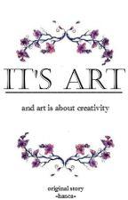 It Is Art {CZ} by -hanca-