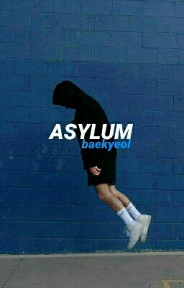 asylum // baekyeol