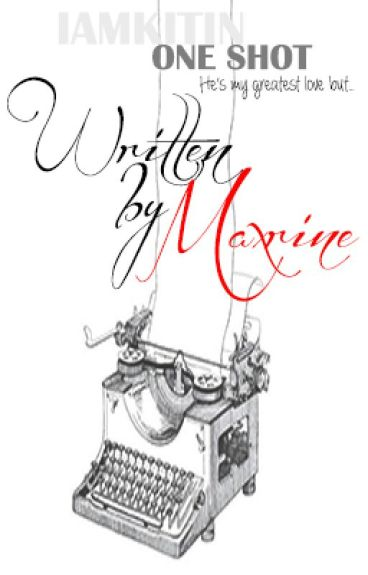 Written by Maxrine by iamKitin