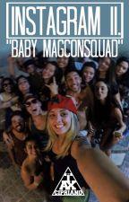 INSTAGRAM 2: Baby Magcon squad. by Kingtanza