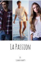 La Passion [en Pause] by Clementindb975