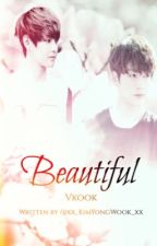 Beautiful [Vkook] by Black2theTears