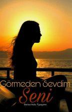 Görmeden sevdim Seni by Fyzayamn