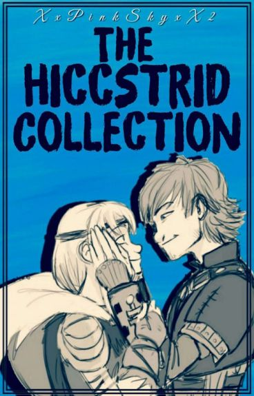 The Hiccstrid Collection ♡