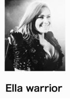 Ella warrior // Roman reigns by gmwappleniallhoran