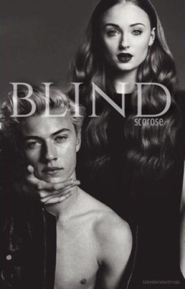 blind  [ScorpiusxRose]