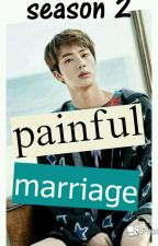 PAINFUL MARRIAGE S.2 by KOokie_goldenmaknae