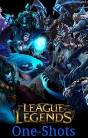 League Of Legends: One Shots