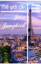 [Shortfic|KookMin/YoonMin] Thế giới cần Jeon Jungkook by darikun