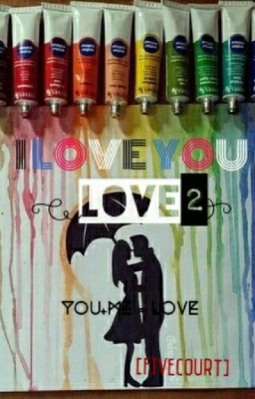 I Love You , LOVE 2