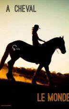 A cheval sur le monde by chacha2007