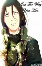 Just The Way You Are: A Neji Love Fanfic. by SLRD93-LaudRain