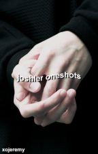 Oneshots // Joshler by xojeremy
