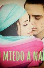 """""""SIN MIEDO A NADA"""" TERMINADO by laliter159sg"""