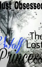 The Lost Wolf Princess by Just_Obsessed