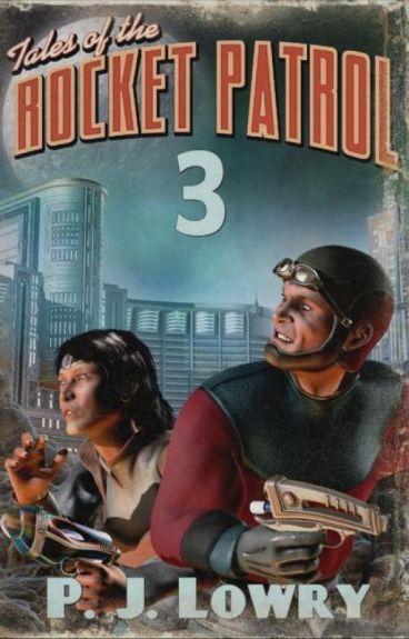 Tales Of The Rocket Patrol 3 by PJLowry
