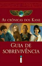 As Crônicas dos Kane - Guia de Sobrevivência by _Vivi_Afonso_