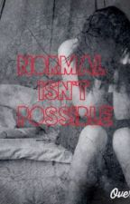 Normal Isn't Possible by A_Hipsterrr_Popsicle