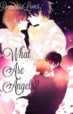 What Are Angels? by Sugar_Yams