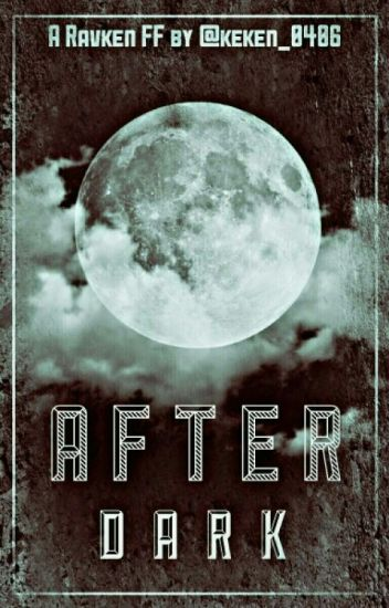 After Dark (VIXX RAVKEN) *COMPLETED*
