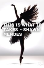 This Is What It Takes ~ Shawn Mendes by fanfiktions_dk