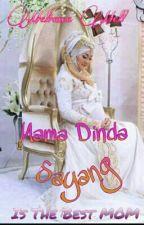 Mama Dinda Sayang by MelianaMell